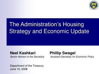 The Administration s Housing Strategy and Economic Update