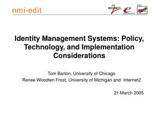 Identity Management Systems: Policy, Technology, and Implementation Considerations