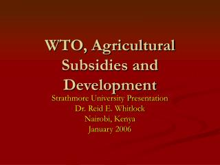 WTO, Agricultural Subsidies and Development