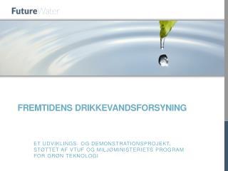Fremtidens drikkevandsforsyning