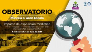 MINERÍA A GRAN ESCALA – IMPACTO DE EXPOSICIÓN MEDIÁTICA