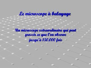 Le microscope à balayage