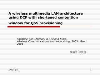 Kanghee Kim; Ahmad, A.; Kiseon Kim; Wireless Communications and Networking, 2003. March 2003