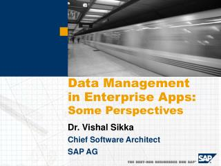 Dr. Vishal Sikka Chief Software Architect SAP AG