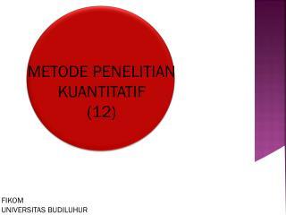 METODE PENELITIAN KUANTITATIF (12)