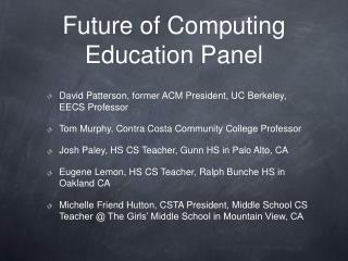 Future of Computing Education Panel