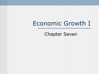Economic Growth I
