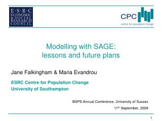 Modelling with SAGE:  lessons and future plans