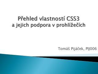 Přehled vlastností CSS3  a jejich  podpora v prohlížečích