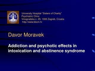 Addiction and psychotic effects in intoxication and abstinence syndrome