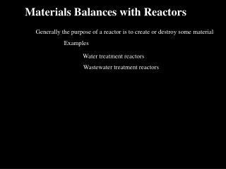 Materials Balances with Reactors