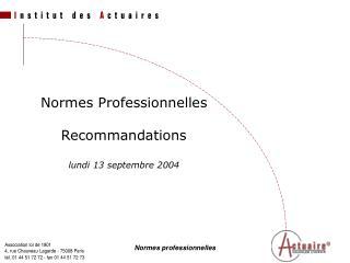Normes Professionnelles Recommandations lundi 13 septembre 2004