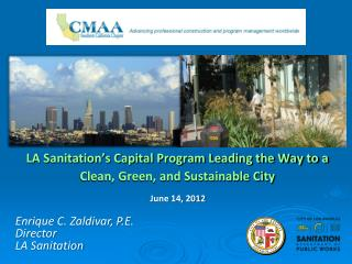 LA Sanitation's Capital Program Leading the Way to a  Clean, Green, and Sustainable City