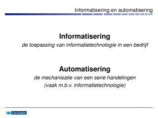 Informatisering en automatisering