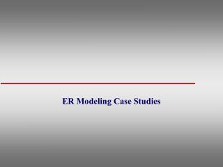 ER Modeling Case Studies