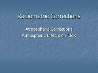 Radiometric Corrections