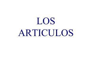 LOS ARTICULOS