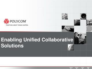Enabling Unified Collaborative Solutions