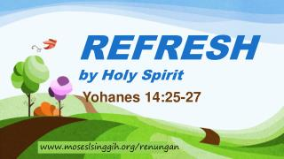 REFRESH by Holy Spirit