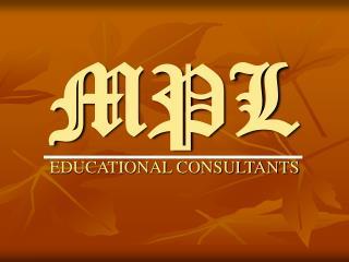 MPL EDUCATIONAL CONSULTANTS