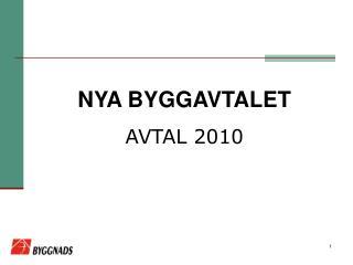 NYA BYGGAVTALET AVTAL 2010