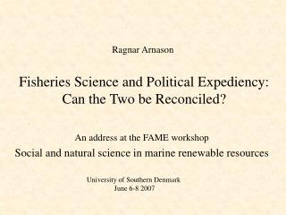 Fisheries Science and Political Expediency: Can the Two be Reconciled?