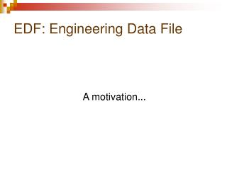 EDF: Engineering Data File
