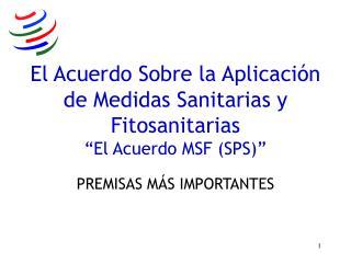 """El Acuerdo Sobre la Aplicación de Medidas Sanitarias y Fitosanitarias """"El Acuerdo MSF (SPS)"""""""