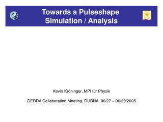 Towards a Pulseshape  Simulation / Analysis