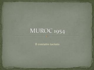 MUROC 1954