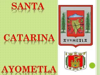 Santa  catarina ayometla
