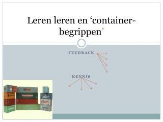 Leren  leren  en �container-begrippen �