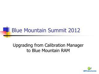 Blue Mountain Summit 2012