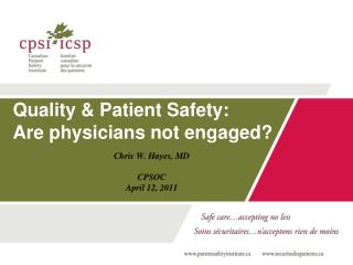 Quality & Patient Safety: Are physicians not engaged?