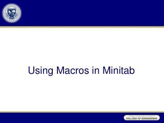 Using Macros in Minitab