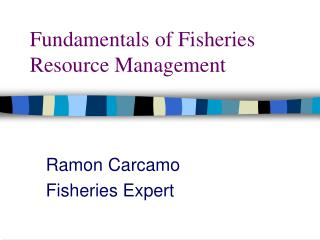 Fundamentals of Fisheries Resource Management