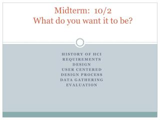 Midterm:  10/2 What do you want it to be?