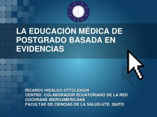 LA EDUCACIÓN MÉDICA DE POSTGRADO BASADA EN EVIDENCIAS