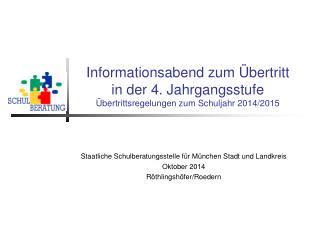 Staatliche Schulberatungsstelle für München Stadt und Landkreis Oktober 2014