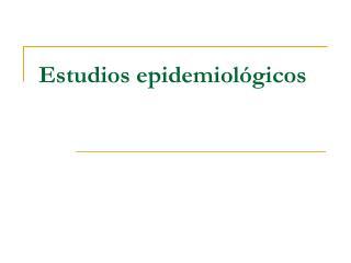 Estudios epidemiol�gicos