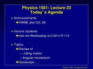 Physics 1501: Lecture 23 Today ' s Agenda