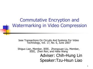 Commutative Encryption and Watermarking in Video Compression