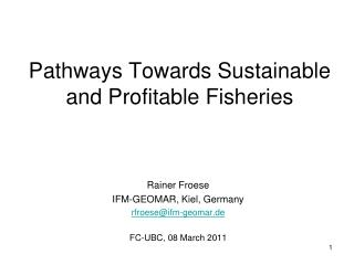 Pathways Towards Sustainable and Profitable Fisheries