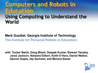 Computers and Robots in Education Using Computing to Understand the World