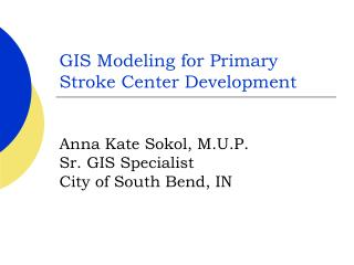 GIS Modeling for Primary Stroke Center Development