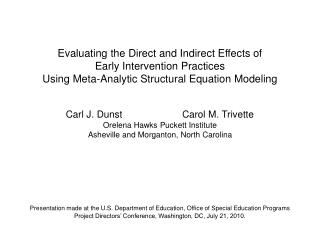 Carl J. Dunst                      Carol M. Trivette Orelena Hawks Puckett Institute