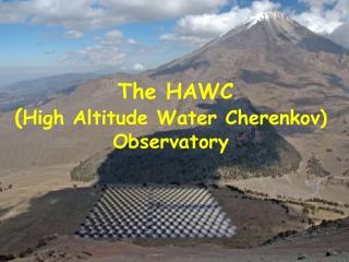 The HAWC ( High Altitude Water Cherenkov) Observatory
