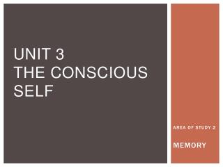 UNIT 3 THE CONSCIOUS SELF