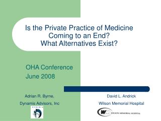 Is the Private Practice of Medicine Coming to an End?  What Alternatives Exist?