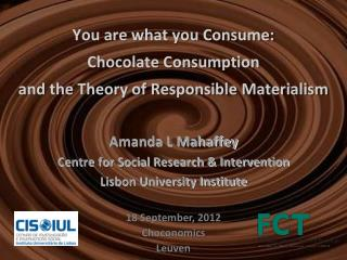 You are what you Consume: Chocolate Consumption and the Theory of Responsible Materialism